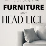 """An image of part of a grey fabric couch set on top of a wooden floor. The words """"7 Best Ways to Clean your Furniture after Head Lice"""" are written across the picture."""