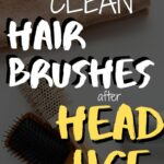 """An image of a towel and two hairbrushes with the words """"The best ways to clean hair brushes after head lice"""" written over the image."""