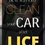 """A man buckles installs a car seat into a car. The words """"Best Ways to Clean your Car after Lice"""" are cover the image."""