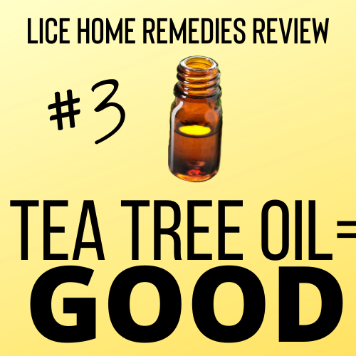 Tea Tree Oil is a good home remedy for lice