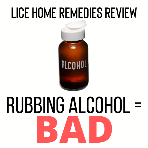 Rubbing Alcohol is a bad home remedy for lice