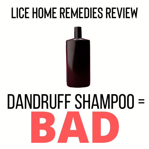 Dandruff shampoo is a bad home remedy for lice