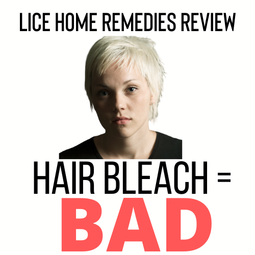 Hair Bleach is a bad home remedy for lice