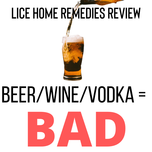 Beer, Wine, and Vodka are bad home remedies for lice