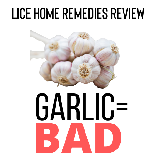 Garlic is a bad home remedy for lice