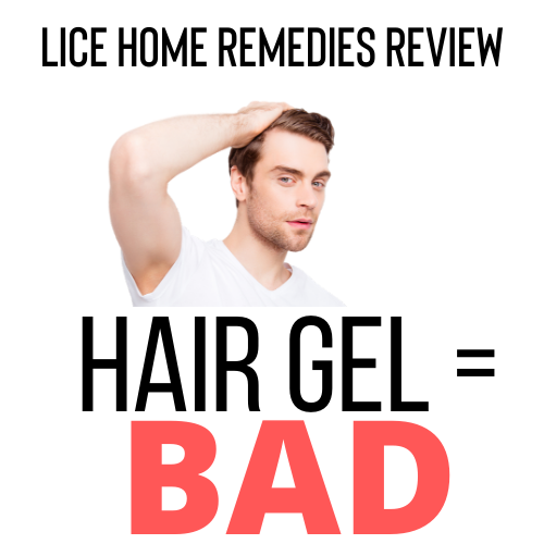 Hair Gel is a bad home remedy for lice