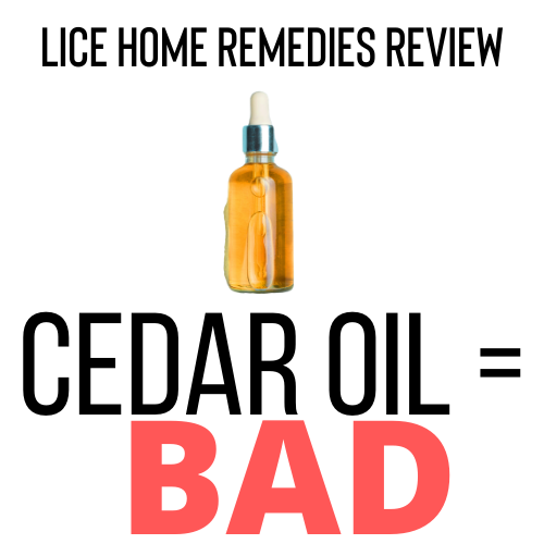 cedar Oil is a bad home remedy for lice