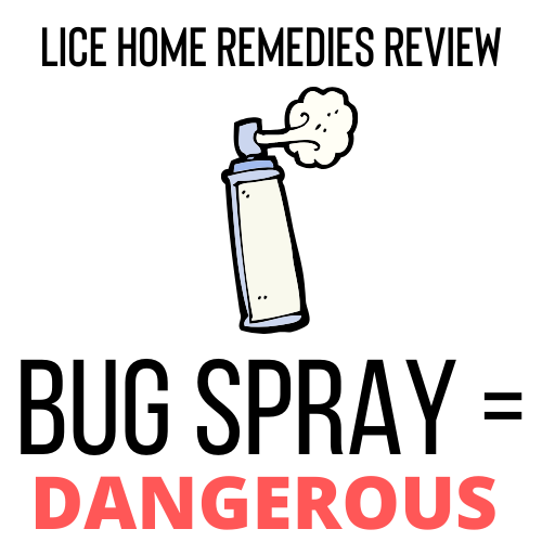 Bug Spray is a DANGEROUS home remedy for lice
