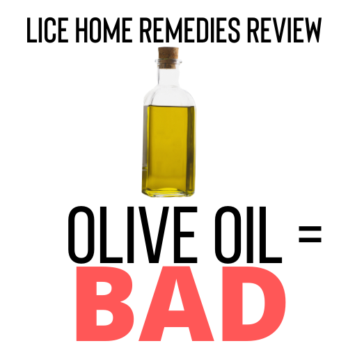 Olive oil is a bad home remedy for lice