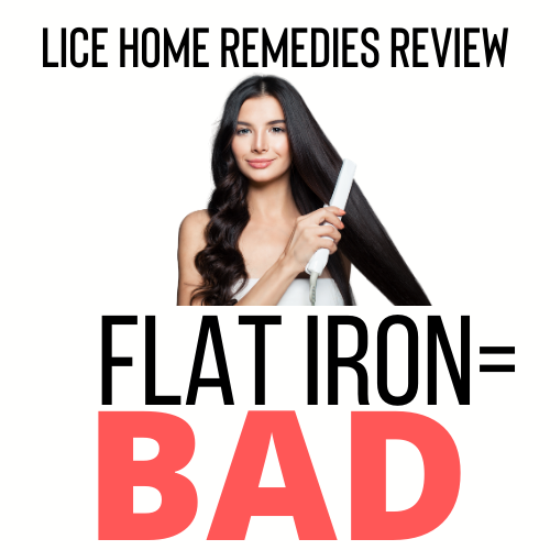 Using a Flat Iron is a bad home remedy for lice