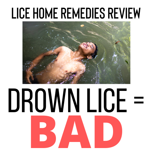 Drowning Lice is a bad home remedy