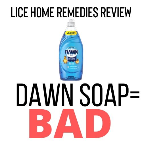 Dawn dishsoap as a home remedy for lice