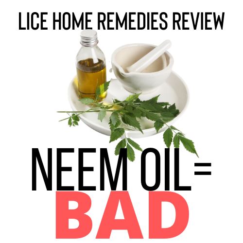 Neem Oil is a bad lice home remedy